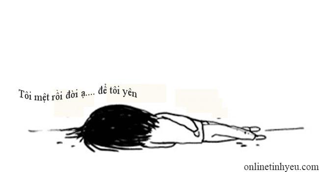 Mệt rồi đời ạ... để tôi yên
